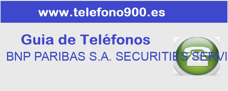 Telefono de  BNP PARIBAS S.A. SECURITIES SERVICES
